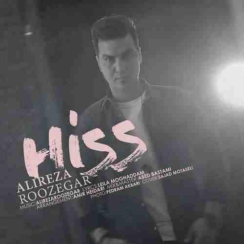 Alireza Roozegar Hiss - دانلود آهنگ جدید علیرضا روزگار بنام هیس