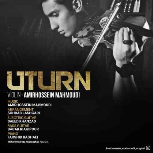 دانلود آهنگ جدید دانلود آهنگ جدید امیرحسین محمودی بنام Uturn